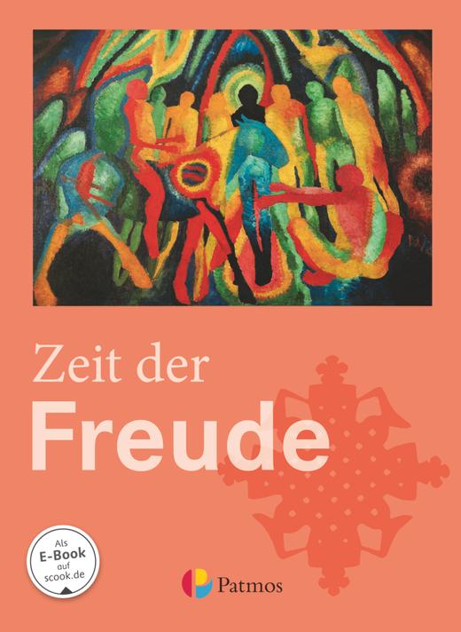 Religion Sekundarstufe I - Zeit der Freude - Schülerbuch - 5./6. Schuljahr