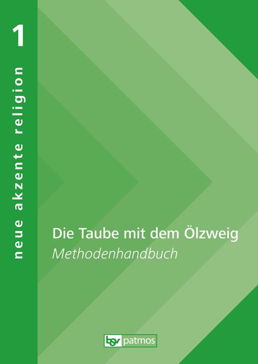 Neue Akzente Religion - Die Taube mit dem Ölzweig - Einführung in Themen und Methoden - Methodenhandbuch - Band 1