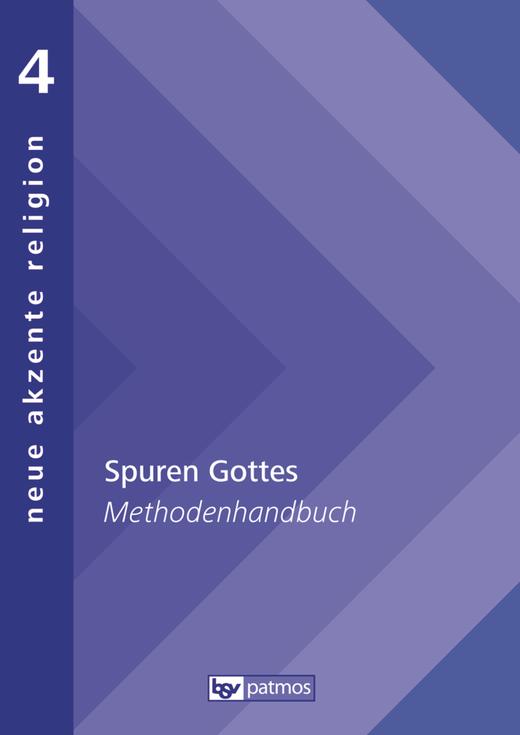 Neue Akzente Religion - Spuren Gottes - Vom Unbedingten reden - Methodenhandbuch - Band 4