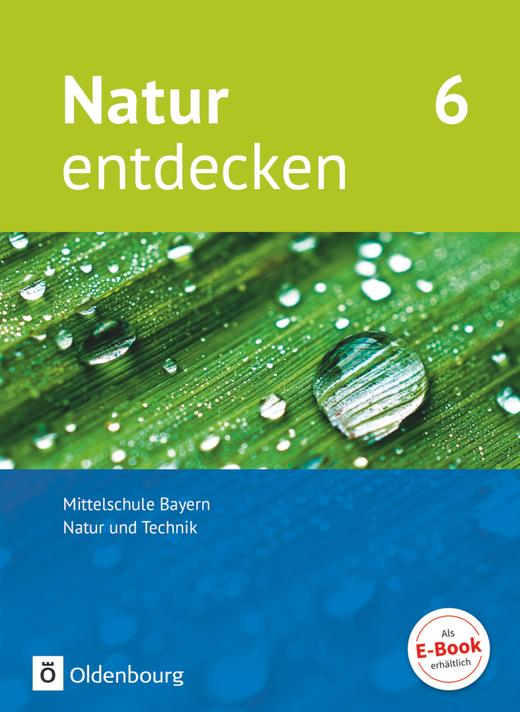 Natur entdecken - Neubearbeitung - Schülerbuch - 6. Jahrgangsstufe