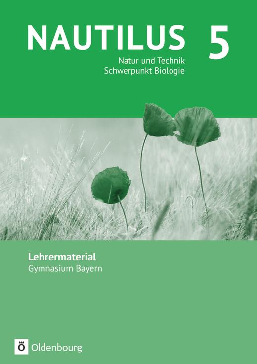 Nautilus - Natur und Technik - Schwerpunkt Biologie - Lehrermaterialien - 5. Jahrgangsstufe