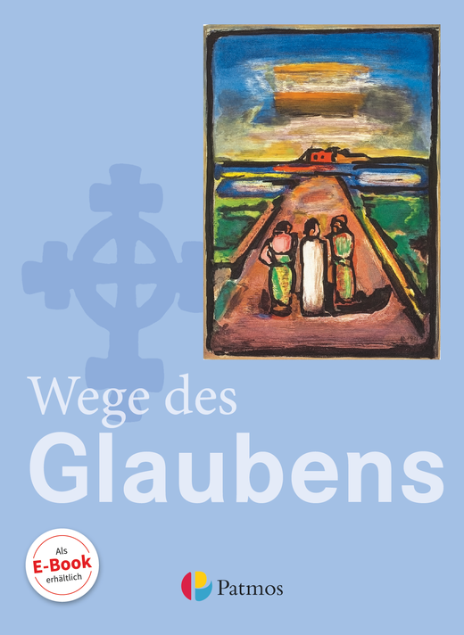 Religion Sekundarstufe I - Wege des Glaubens - Schülerbuch - 7./8. Schuljahr