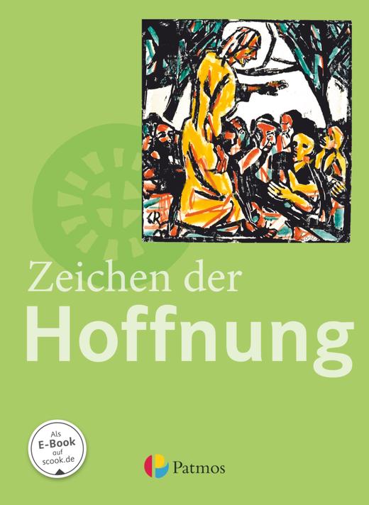 Religion Sekundarstufe I - Zeichen der Hoffnung - Schülerbuch - 9.-10. Schuljahr (G8 und G9)