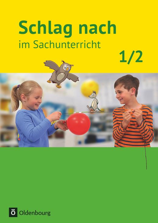 Schlag nach im Sachunterricht - Schülerbuch - 1./2. Schuljahr