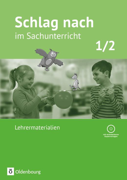 Schlag nach im Sachunterricht - Lehrermaterialien mit CD-ROM - 1./2. Schuljahr