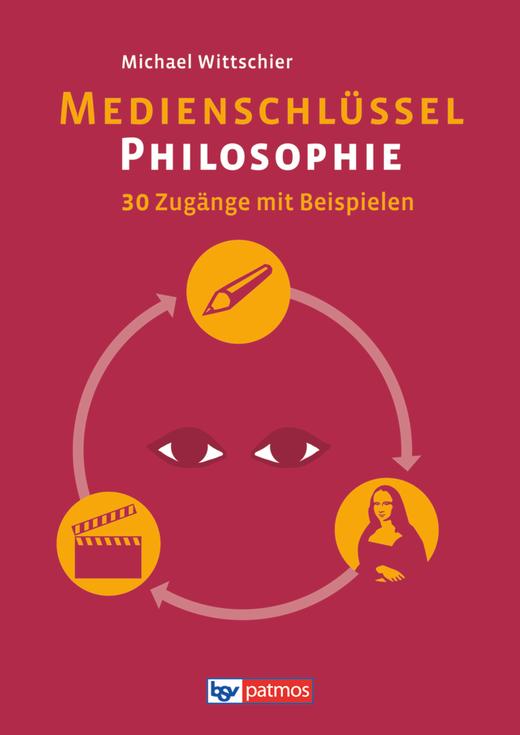 Medienschlüssel Philosophie - Arbeitsbuch