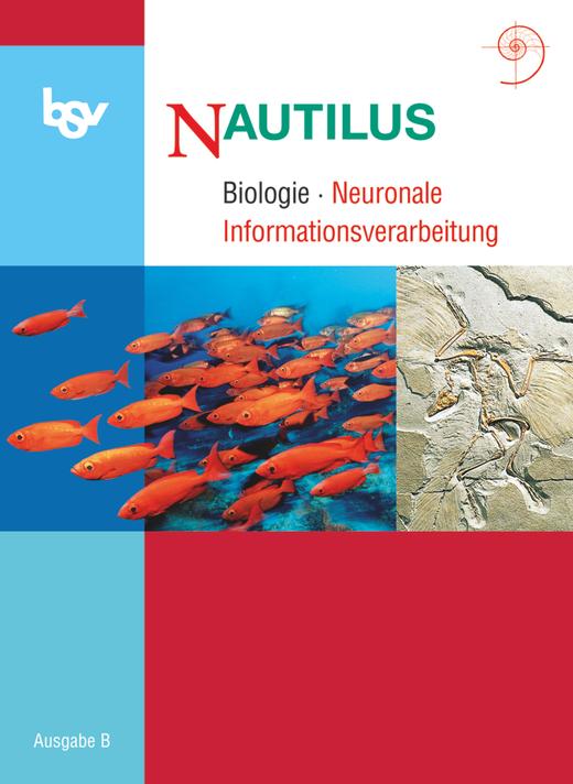 Nautilus - Neuronale Informationsverarbeitung - Themenheft - 12. Jahrgangsstufe