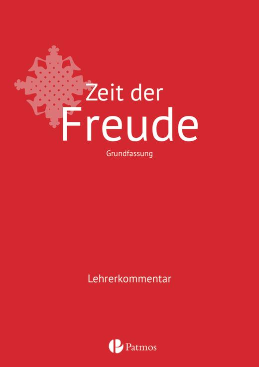 Religion Sekundarstufe I - Zeit der Freude - Lehrerkommentar - Band 1