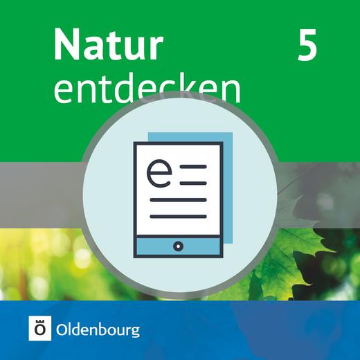 Natur entdecken - Neubearbeitung - Schülerbuch als E-Book - 5. Jahrgangsstufe
