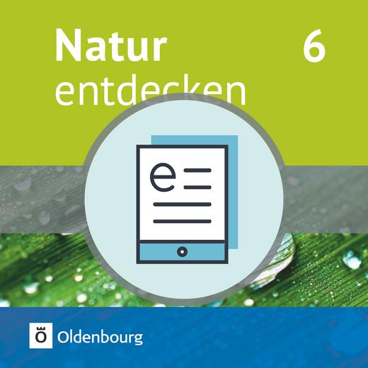 Natur entdecken - Neubearbeitung - Schülerbuch als E-Book - 6. Jahrgangsstufe