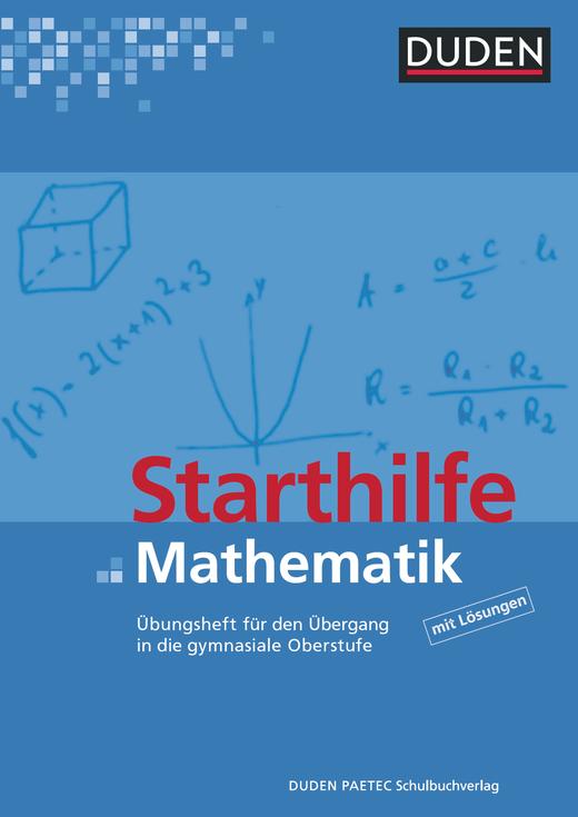 Duden Starthilfen - Starthilfe Mathematik - Übungsheft für den Übergang in die gymnasiale Oberstufe