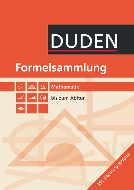 Formeln und Werte - Mathematik - Formelsammlung bis zum Abitur