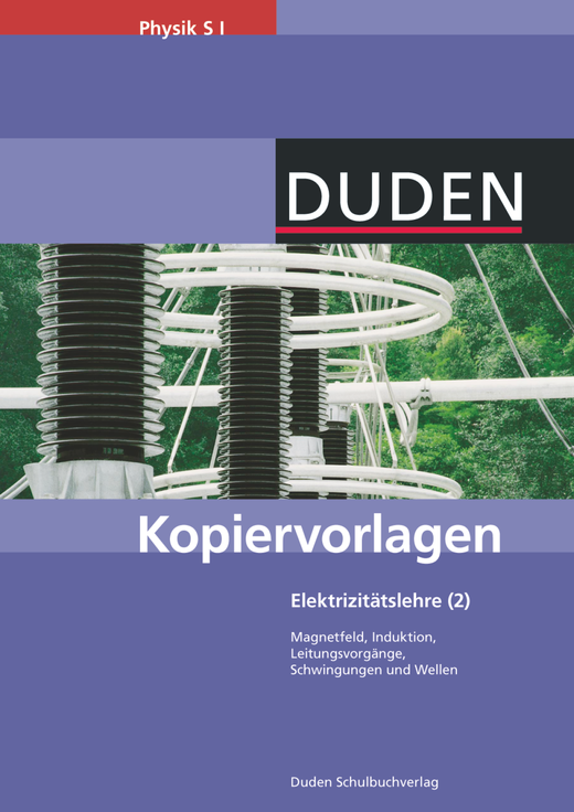 Duden Physik - Elektrizitätslehre - Band 2 - Kopiervorlagen