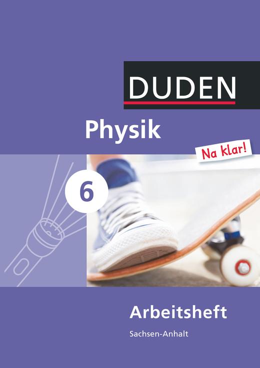 Physik Na klar! - Arbeitsheft - 6. Schuljahr