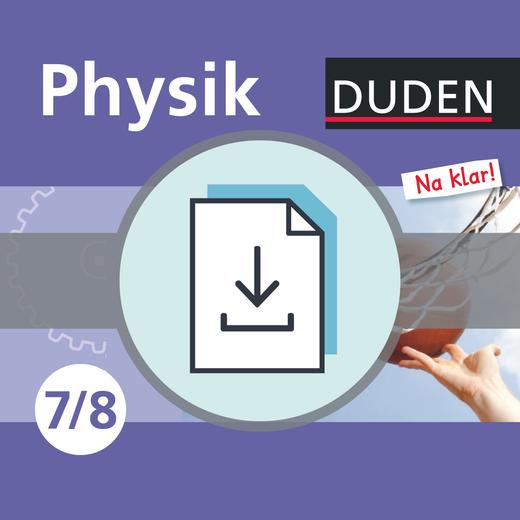 Physik Na klar! - Lehrermaterial für den Unterricht - 7./8. Schuljahr