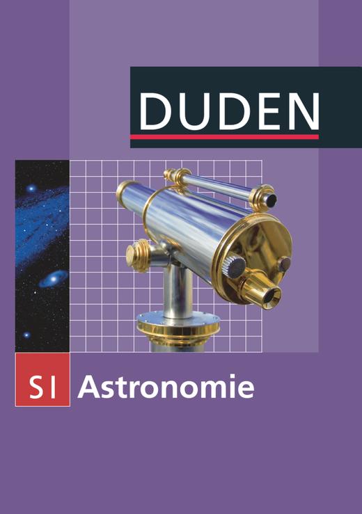 Duden Astronomie - Schülerbuch - 7.-10. Schuljahr