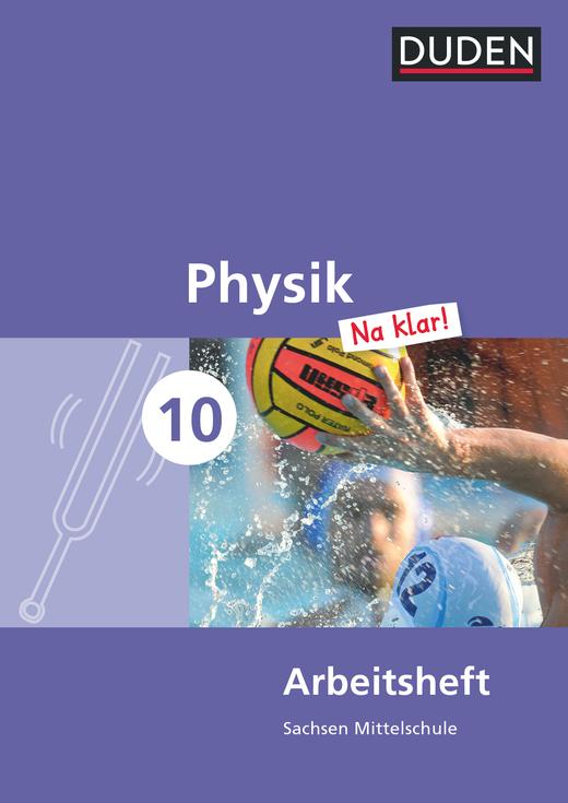 Physik Na klar! - Arbeitsheft - 10. Schuljahr