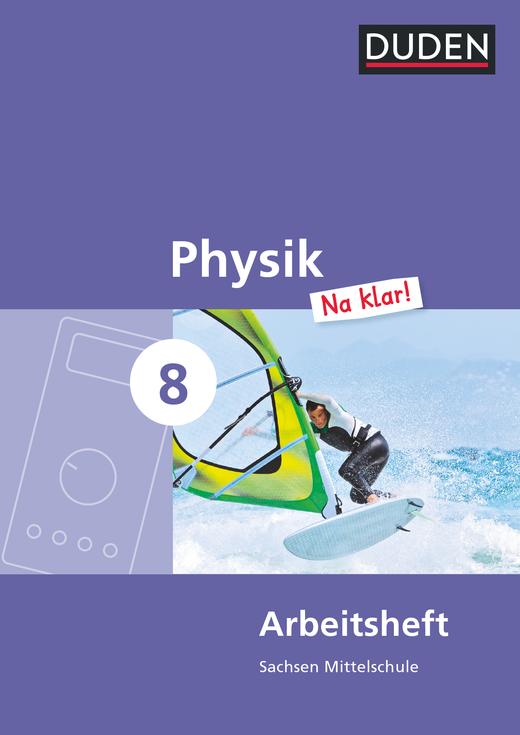 Physik Na klar! - Arbeitsheft - 8. Schuljahr