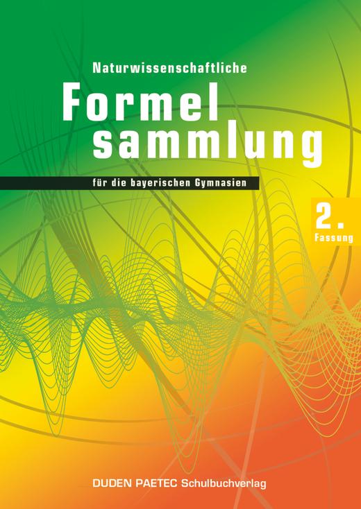 Duden Physik - Abiturprüfung 2014 - 2. Fassung - Formelsammlung - 11./12. Jahrgangsstufe