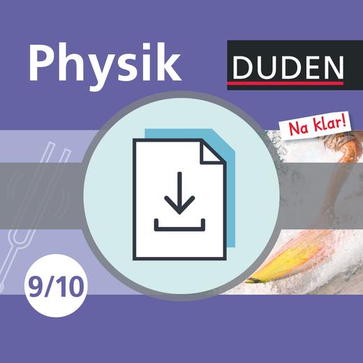 Physik Na klar! - Lehrermaterial für den Unterricht - 9./10. Schuljahr