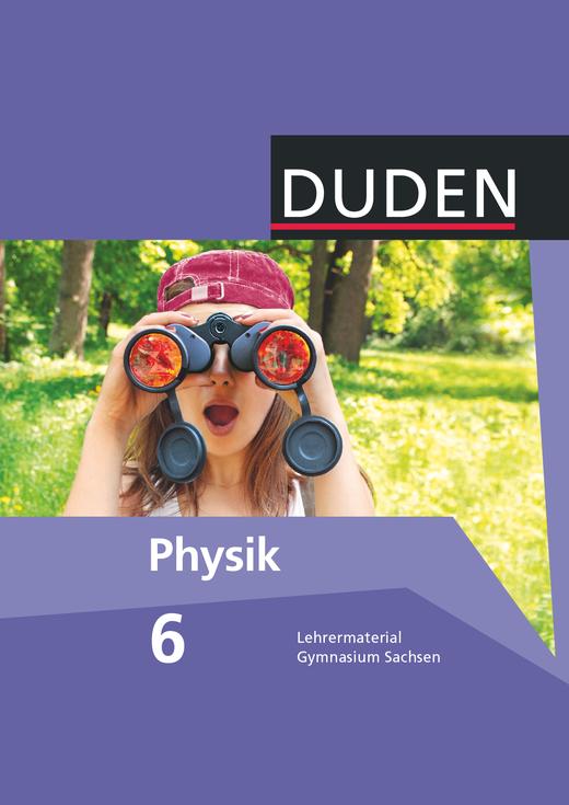 Duden Physik - Lehrermaterial - 6. Schuljahr