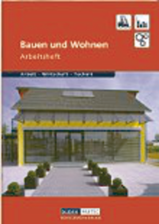 Duden Arbeit - Wirtschaft - Technik - Bauen und Wohnen - Arbeitsheft