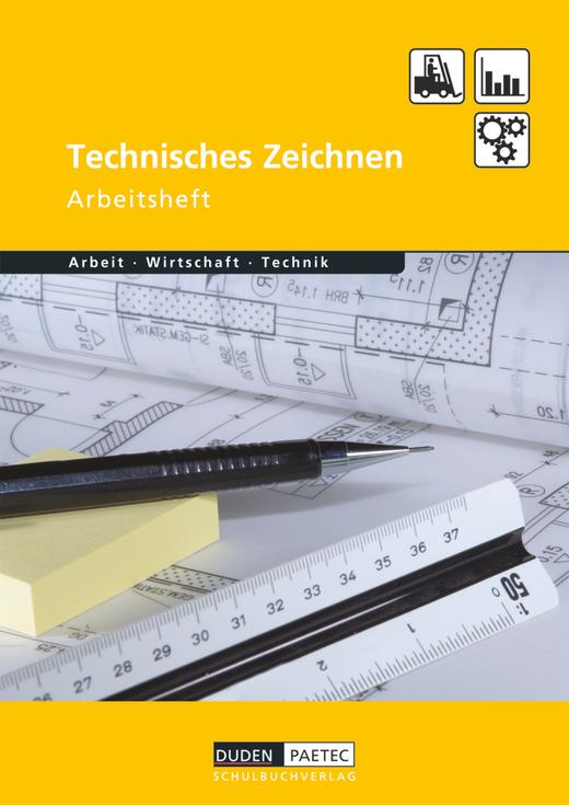 Duden Arbeit - Wirtschaft - Technik - Technisches Zeichnen - Arbeitsheft