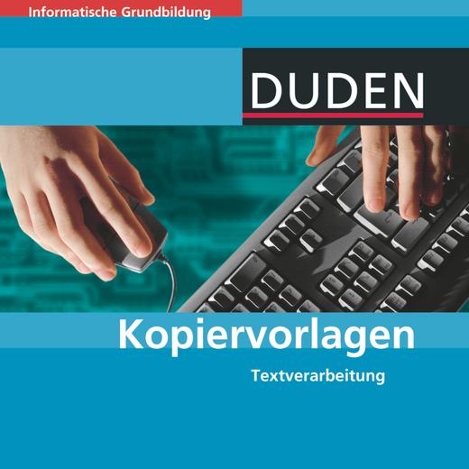 Duden Informatische Grundbildung - Textverarbeitung - Kopiervorlagen auf CD-ROM