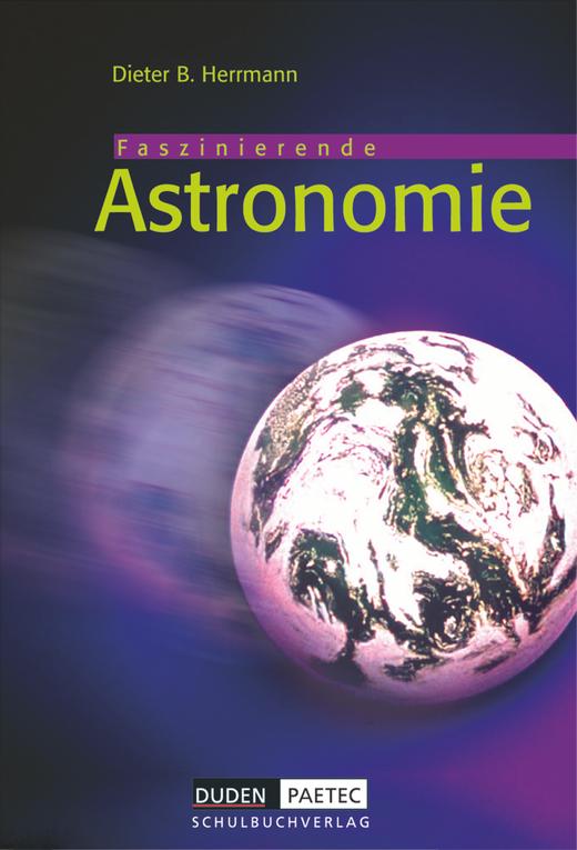 Duden Astronomie - Faszinierende Astronomie - Schülerbuch - 6.-10. Schuljahr