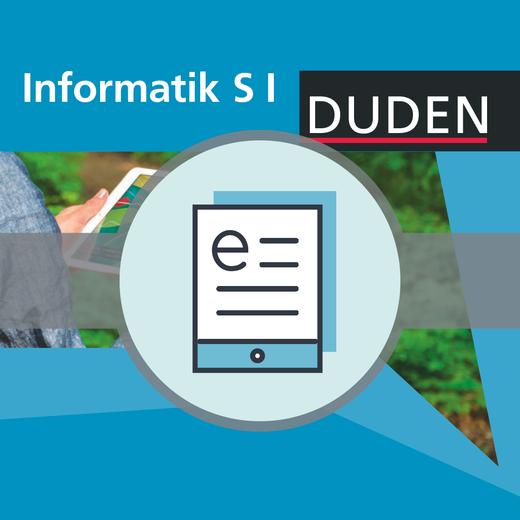 Duden Informatik - Informatische Grundbildung - Neubearbeitung - Schülerbuch als E-Book - 7.-10. Schuljahr