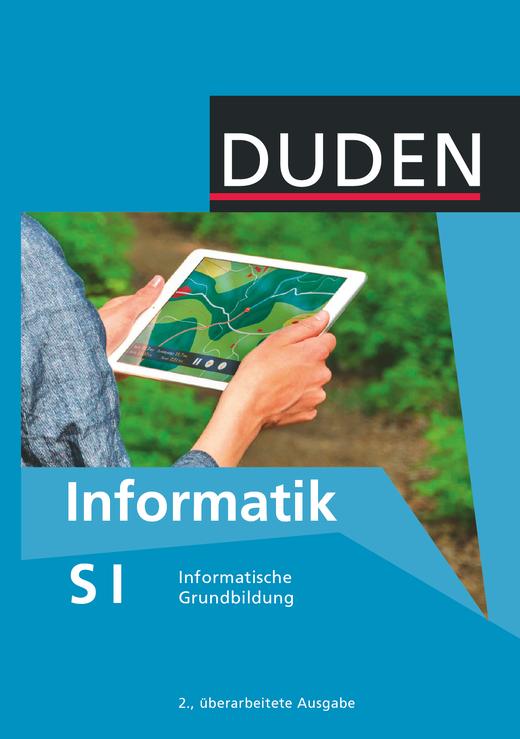 Duden Informatik - Informatische Grundbildung - Neubearbeitung - Schülerbuch - 7.-10. Schuljahr