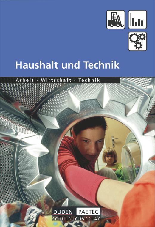 Duden Arbeit - Wirtschaft - Technik - Haushalt und Technik - Schülerbuch