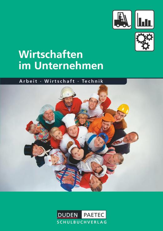 Duden Arbeit - Wirtschaft - Technik - Wirtschaften im Unternehmen - Schülerbuch