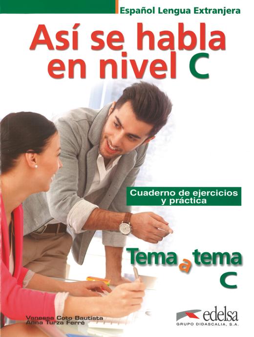 Tema a tema - Así se habla en nivel C - Cuaderno de ejercicios y práctica - C1/C2