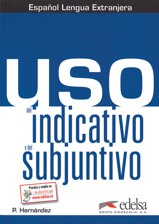 Uso - Uso del indicativo y del subjuntivo - Übungsbuch - B1/B2