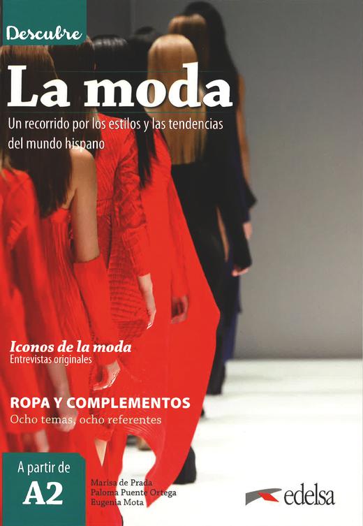 Descubre - La moda - Un recorrido por los estilos y las tendencias del mundo hispano - Libro del alumno - A2