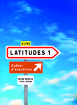 Latitudes : Cahier d'exercices mit CD