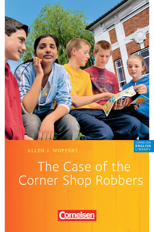The Case of the Corner Shop Robbers : Lektüre zu