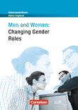Schwerpunktthema Abitur Englisch : Men and Women: Changing Gender Roles : Textheft