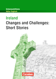 Schwerpunktthema Abitur Englisch : Ireland - Changes and Challenges: Short Stories : Textheft
