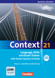 Context 21 :: Nordrhein-Westfalen : Language, Skills and Exam Trainer : Klausur- und Abiturvorbereitung : Workbook mit CD-Extra - mit Answer Key : CD-Extra mit Hörtexten und Vocab Sheets
