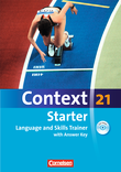 Context 21 - Starter : Language and Skills Trainer : Workbook mit CD-Extra - mit Answer Key : CD-Extra mit Hörtexten und Vocab Sheets