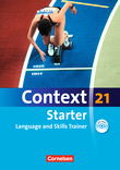 Context 21 - Starter : Language and Skills Trainer : Workbook mit CD-Extra - ohne Answer Key : CD-Extra mit Hörtexten und Vocab Sheets