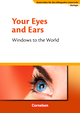 Your Eyes and Ears - Windows to the World