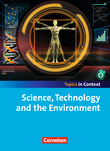 Topics in Context : Science, Technology and the Environment : Schülerheft