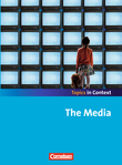 Topics in Context : The Media : Schülerheft