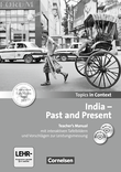 Topics in Context : India - Past and Present : Teacher's Manual mit CD und DVD-ROM : Mit interaktiven Tafelbildern und Leistungsmessvorschlägen