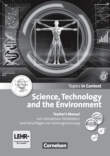 Topics in Context : Science, Technology and the Environment : Teacher's Manual mit CD und DVD-ROM : Mit interaktiven Tafelbildern und Leistungsmessvorschlägen