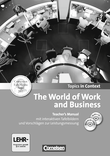 Topics in Context : The World of Work and Business : Teacher's Manual mit CD und DVD-ROM : Mit interaktiven Tafelbildern und Leistungsmessvorschlägen