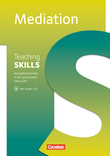 Teaching Skills :: Sekundarstufe II : Mediation : Methodische Handreichungen : Mit Kopiervorlagen und Audio-CD